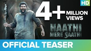 Haathi Mere Saathi Official Teaser