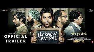 Lucknow Central Official Trailer
