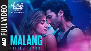Full Video: Malang (Title Track)