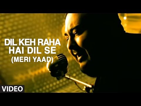 """Dil Keh Raha Hai Dil Se"" - Full Video song by Adnan Sami"