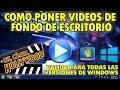 Como Poner Vídeos De Fondo De Escritorio En Windows 7/8/8.1