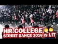 Hot AF!! Best Streetdance of 2016 - HR College is back with the bang