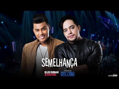 Kleo Dibah e Rafael - Semelhança (DVD Bem Vindo Ao Clube)