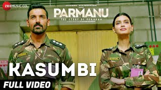 Kasumbi - Full Video | PARMANU