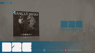 Bang La Decks – Aide