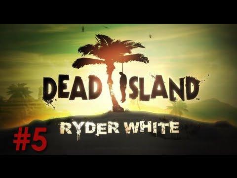 Dead Island: Ryder White DLC - (Episode 5)
