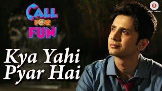 Kya Yahi Pyar Hai | Call For Fun