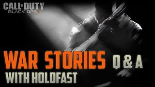 [COD: Black Ops 2] War Stories w/ Holdfast Ep.3 - Your War Questions