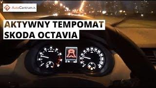 Aktywny tempomat - Skoda Octavia (Wasze pytania)