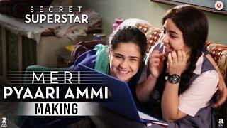 Secret Superstar - Making | Meri Pyaari Ammi