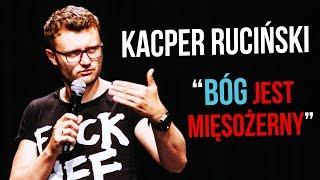 <b>Kacper Ruciński</b> - Bóg jest mięsożerny