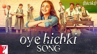 Oye Hichki Song | Hichki