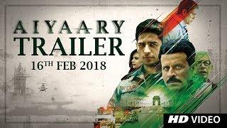 Aiyaary Trailer