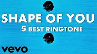 Shape Of You 5 Best Ringtone  Shape Of You Latest Ringtone Download 2018