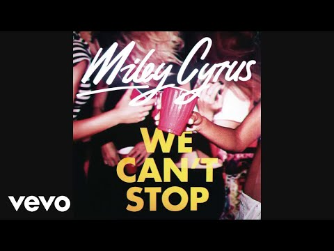 Miley Cyrus - We Can't Stop (Audio)
