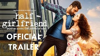Half Girlfriend Official Trailer | Arjun Kapoor | Shraddha Kapoor | 19th May 2017