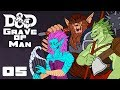 Grave of Man - Dungeons & Dragons [5e] Campaign - Part 5 - Welcome To The Vomitorium