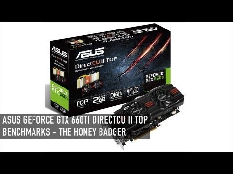 ASUS GeForce GTX 660ti DirectCU II TOP Benchmarks - The Honey Badger