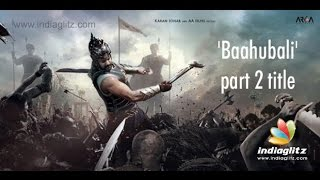Watch 'Baahubali' Part-2 Title Red Pix tv Kollywood News 03/Aug/2015 online