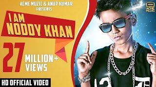 I Am Noddy Khan  Noddy Khan  Youngest Indian Rapper  Full Video  HD