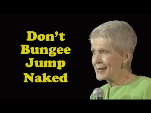 JEANNE ROBERTSON  VIDEO!   Don-t Bungee Jump Naked!
