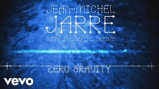 Jean-Michel Jarre, Tangerine Dream – Zero Gravity