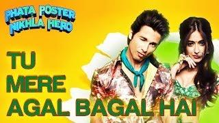 Tu Mere Agal Bagal Hai Song - Phata Poster Nikla Hero