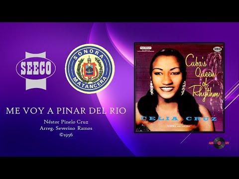 Celia Cruz & Sonora Matancera - Me Voy A Pinar del Rio (©1956)