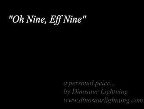 Oh Nine, Eff Nine