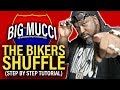 Big Mucci How To Do The Bikers Shuffle Step By Step Instructional