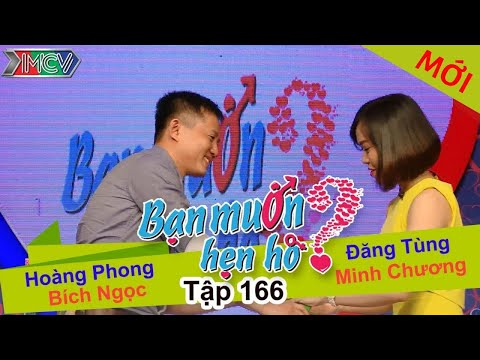 BẠN MUỐN HẸN HÒ – Tập 166 | Hoàng Phong – Bích Ngọc | Đăng Tùng – Minh Chương | 09/05/2016