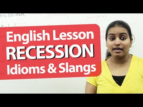 English Grammar Lessons - English Lesson :  Recession - Vocabulary, Slangs & Idioms. English Lessons to speak fluent English -LBJvoMaV7io