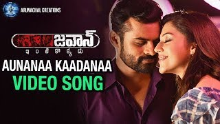 Aunanaa Kaadanaa Video Song - Jawaan