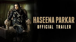 Haseena Parkar Official Trailer