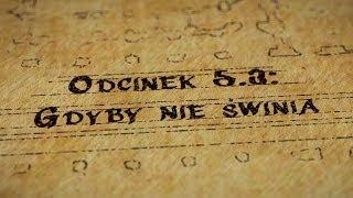 Grupy Impro - Hultaje Starego Gdańska - Odcinek 5.3 - Gdyby nie świnia