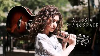 Taylor Swift - Blank Space (ALESSIA COVER)