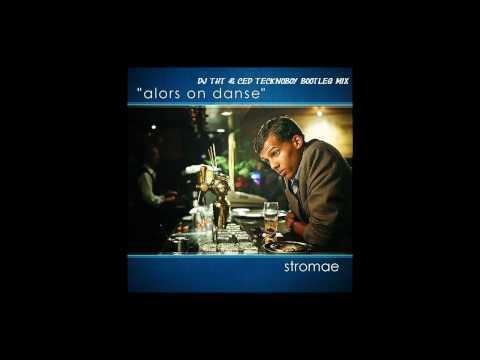 Stromae - Alors On Danse (DJ Tht & Ced Tecknoboy Bootleg Mix) -LQQFAPLrb28