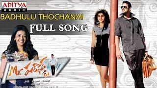 Badhulu Thochanai Full Song - Mr Perfect
