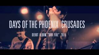 Days Of The Phoenix | Crusades