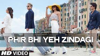 Phir Bhi Yeh Zindagi - Dil Dhadakne Do
