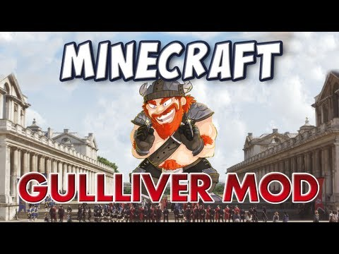 Gulliver Mod - Grow to Giant-size or Shrink to Tiny!