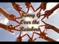Kenny G - Over The Rainbow