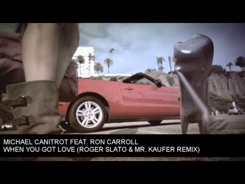 Michael Canitrot feat. Ron Carroll - When You Got Love (Roger Slato & Mr. Kaufer Remix)