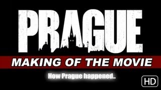 Making of Prague - The Story Behind The Movie