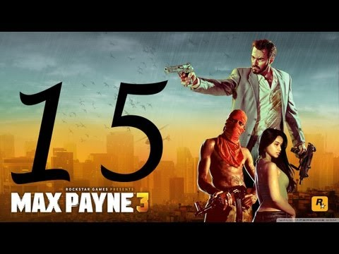 Max Payne 3 Walkthrough - Part 15 HD Hard Mode gameplay Chapter 7