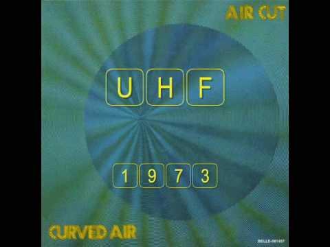 Curved Air - U.H.F. (1973)