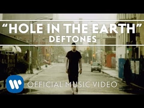 Deftones - Hole In The Earth (Video)