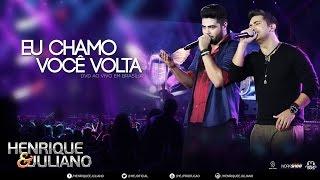 Henrique e Juliano – Eu Chamo Você Volta – DVD Ao vivo em Brasília Vídeo Oficial