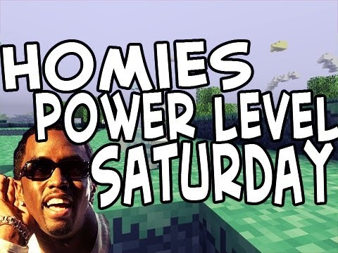 Homies Power Level Saturday | Homiecraft | Ep.81 | Puff Daddy