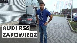 Audi RS6 Avant - zapowiedź testu